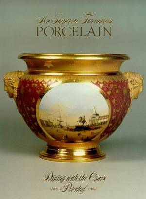 An Imperial Fascination: Porcelain. Dining with the Czars: Peterhof